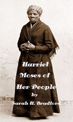 harriet tubman moses of her people Harriet, the moses of her people item preview remove-circle share or embed this item  a second edition of scenes in the life of harriet tubman, auburn, 1869 bookplateleaf 0004 call number b1758944 camera canon 5d identifier harrietmosesofhebrad identifier-ark ark:/13960/t5hb07r8w.