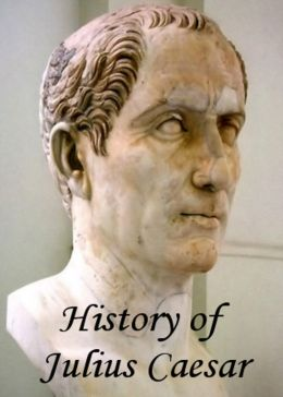 History of Julius Caesar: A History Classic By Jacob Abbott! AAA+++