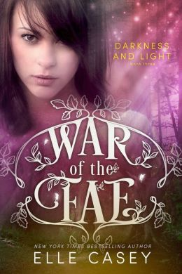 War of the Fae: Book 3 (Darkness and Light)