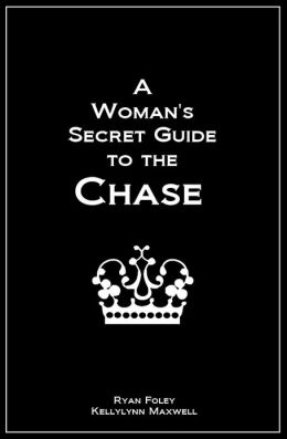 A Woman's Secret Guide to the Chase