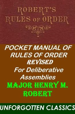 Robert's Rules of Order Revised for Deliberative Assemblies - 4th edition 1915