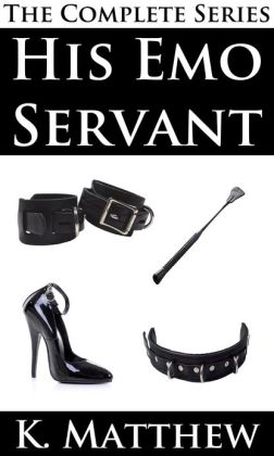 His Emo Servant (The Complete Series)