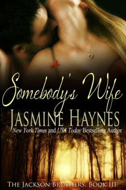 Somebody's Wife: The Jackson Brothers, Book 3