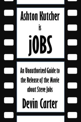 Ashton Kutcher is jOBS: An Unauthorized Guide to the Release of the Movie about Steve Jobs [Article]