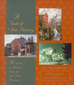 A Taste of Ohio History: A Guide to Historic Eateries and Their Recipes, Second Edition