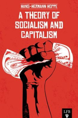 A Theory of Socialism and Capitalism (LFB)