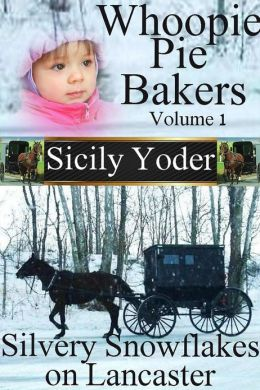 Whoopie Pie Bakers: Volume One: Silvery Snowflakes on Lancaster (Romance and Amish Short Story Series)