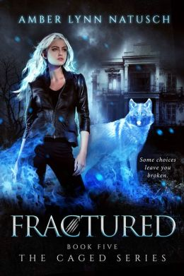FRACTURED (Book 5, The Caged Series)