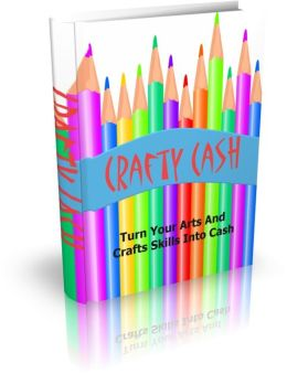 Income Earning Venture - Crafty Cash - Turn Your Arts And Crafts Skills Into Cash