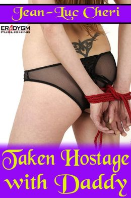 Taken Hostage with Daddy