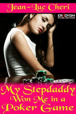 My Stepdaddy Won Me in a Poker Game