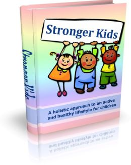 Stronger Kids: A holistic approach to an active and healthy lifestyle for children