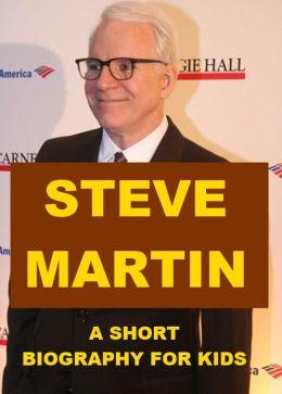 Steve Martin - A Short Biography for Kids