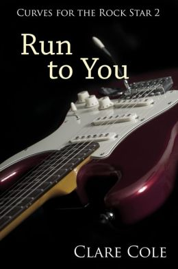 Run to You (Curves for the Rock Star 2 - BBW Rockstar Erotic Romance)