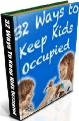 Life Coaching eBook on Secrest To 32 Ways to Keep the Kids Occupied - I could do to help them feel better...