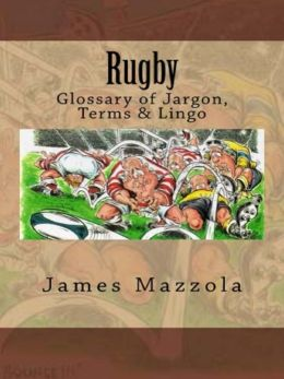 Rugby: Glossary of Jargon, Terms & Lingo