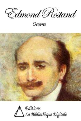 Oeuvres de Edmond Rostand