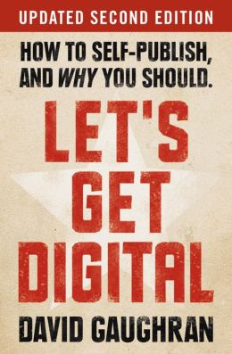 Let's Get Digital: How To Self-Publish, And Why You Should (Let's Get Publishing, #1)