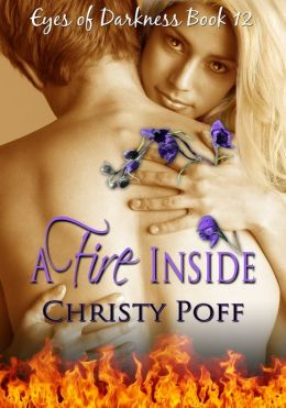 A Fire Inside [Eyes Of Darkness Book 12]