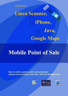 Linea Scanner, iPhone, Java, Google Maps and Mobile Point Of Sale