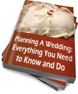Planning A Wedding: Everything You Need To Know and Do