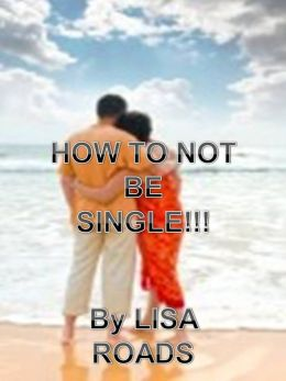 HOW NOT TO BE SINGLE