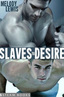 Slaves to Desire - A Kinky Dominant and Submissive Gay M/M Erotic Romance from Steam Books