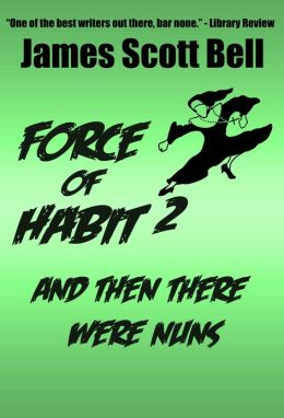 Force of Habit 2: And Then There Were Nuns (A Sister J Novelette)