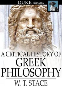 A Critical History of Greek Philosophy: A Philosophy Classic By W.T. Stace! AAA+++