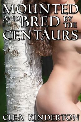 Mounted and Bred by the Centaurs