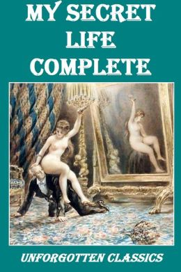 My Secret Life-A Classic Victorian Erotic Novel