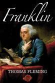 Book Cover Image. Title: Benjamin Franklin:  The Man Who Dared the Lightning, Author: Thomas Fleming