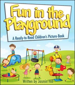 Fun In The Playground: A Ready To Read Children's Picture Book