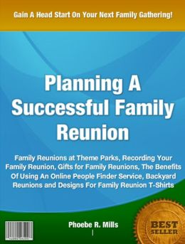 Planning A Successful Family Reunion: Family Reunions at Theme Parks, Recording Your Family Reunion, Gifts for Family Reunions, The Benefits Of Using An Online People Finder Service, Backyard Reunions and Designs For Family Reunion T-Shirts
