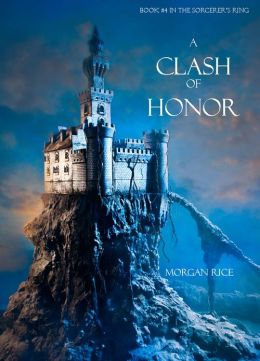 A Clash of Honor (Book #4 in the Sorcerer's Ring)