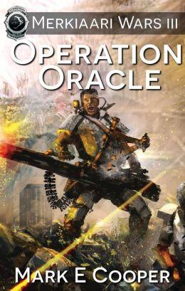 Operation Oracle (Merkiaari Wars) - Mark E. Cooper