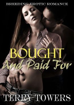 Bought And Paid For (Breeding Erotic Romance)