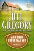 Book Cover Image. Title: And Then There Was You (Cowboy Heroes Series), Author: Jill Gregory