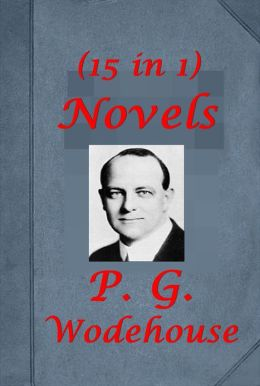 P. G. Wodehouse 15 Novel-Adventures of Sally My Man Jeeves Right Ho Jeeves Man with Two Left Feet Something New Love Among the Chickens Man Upstairs A Wodehouse Miscellany Articles Stories Psmith in the City Man of Means Mike Death at the Excelsior Psmith