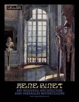 Rene Binet Art Nouveau Architecture and Versailles Watercolor Paintings