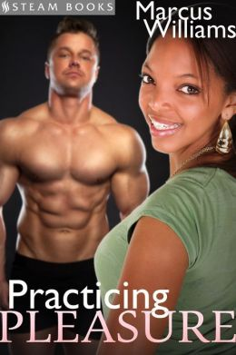 Practicing Pleasure - A Sexy Interracial BWWM Office Sex Erotic Short Story from Steam Books