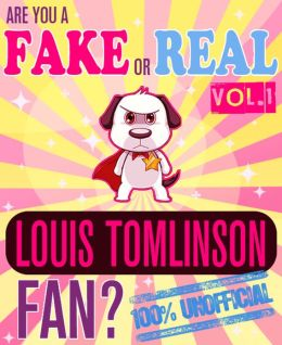 Are You a Fake or Real Louis Tomlinson Fan? Volume 1 - The 100% Unofficial Quiz and Facts Trivia Travel Set Game