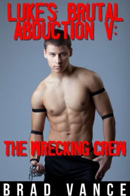 Luke's Brutal Abduction V: The Wrecking Crew