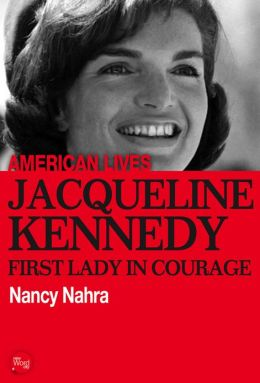 Jacqueline Kennedy: First Lady In Courage