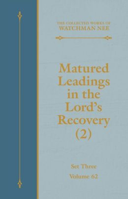 Matured Leadings in the Lord's Recovery (2)