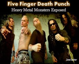 Five Finger Death Punch: Heavy Metal Monsters Exposed