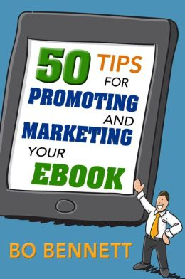 50 Tips for Promoting and Marketing Your Ebook