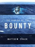Book Cover Image. Title: The Sinking of the Bounty, Author: Matthew Shaer