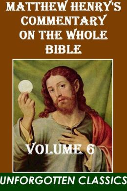 Matthew Henry's Commentary on the Whole Bible (Volume 6 (of 6)