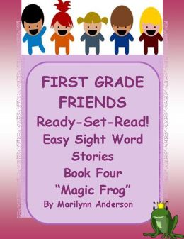 FIRST GRADE FRIENDS ~~READY, SET, READ!~~ Easy Sight Words Stories
